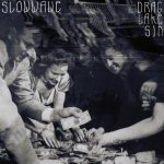 Slowwave - 18th Year - Drag Lake Sin