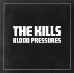 The Kills - Future Starts Slow - Blood Pressures