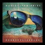 Robby Hunter Band - Corazon - Magic City Hippies