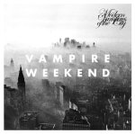 Vampire Weekend - Unbelievers - Modern Vampires of the City