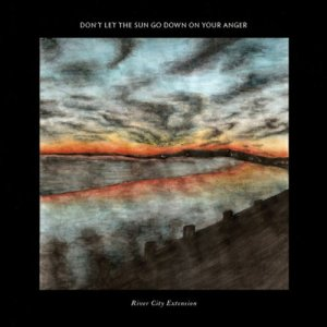 River City Extension -  Don't Let the Sun Go Down on Your Anger