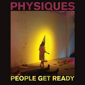 People Get Ready - Physiques